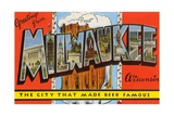Greetings from Milwaukee, Wisconsin, the City That Made Beer Famous Giclée-tryk