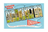 Greetings from Bloomington, Indiana, Home of Indiana University Giclee Print