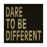 Dare to Be Different Kunstdrucke von N. Harbick