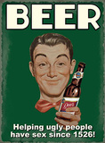 Beer - Helping Ugly People Blechschild