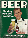 Beer - Making You See Double Tin Sign
