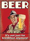 Beer is Not Just For Breakfast Blechschild