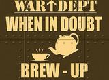 When In Doubt Brew Up Blechschild