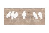 Life is Better with Friends Reproduction giclée Premium par Patricia Quintero-Pinto