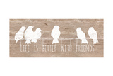 Life is Better with Friends Premium Giclee-trykk av Patricia Quintero-Pinto