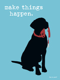 Make Things Happen Premium Giclee-trykk av  Dog is Good