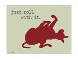 Roll With It Giclée-Premiumdruck von  Dog is Good