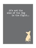 Size Of The Dog Giclée-Premiumdruck von  Dog is Good