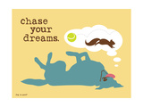Chase Your Dreams Premium Giclee-trykk av  Dog is Good