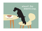 Stand For Something Premium Giclee-trykk av  Dog is Good