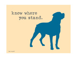Know Where Stand Posters par  Dog is Good