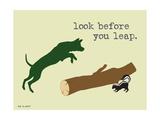 Look Before You Leap Giclée-Premiumdruck von  Dog is Good