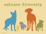 Embrace Diversity Kunstdruck von  Dog is Good