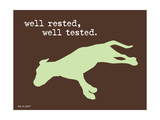 Well Rested Posters av  Dog is Good