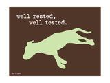 Well Rested Giclée-Premiumdruck von  Dog is Good