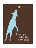Eye On The Ball Giclée-Premiumdruck von  Dog is Good