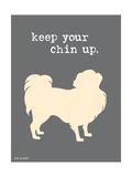 Keep Your Chin Up Giclée-Premiumdruck von  Dog is Good