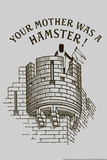 Your Mother Was A Hamster Snorg Tees Poster Posters por  Snorg