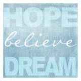 Hope Believe Dream Blue Poster di Taylor Greene