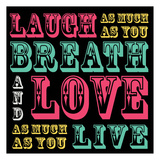 Laugh and Love Pôsters por Lauren Gibbons