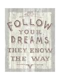 Follow Dreams Driftwood Prints by Sue Schlabach