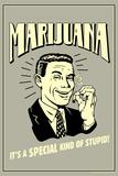 Marijuana Special Kind Of Stupid Funny Retro Poster Posters por  Retrospoofs