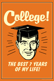 College Best 7 Years Of My Life Funny Retro Poster Posters por  Retrospoofs