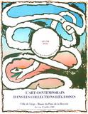 Expo 079 - Collections liégeoises Keräilyvedos tekijänä Pierre Alechinsky