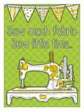 Sew Much Fabric Sew Little Time Blechschild