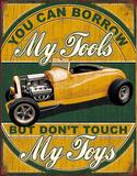 Borrow My Tools Tin Sign Tin Sign