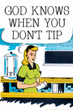 God Knows When You Don't Tip Funny Poster Poster tekijänä  Ephemera