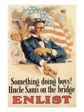 Something Doing Boys! Uncle Sam's On The Bridge Prints