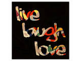 Live Laugh Love III Pôsters por Irena Orlov