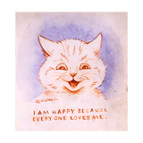 I Am Happy Because Everyone Loves Me, C.1928 Reproduction procédé giclée par Louis Wain