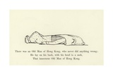There Was an Old Man of Hong Kong, Who Never Did Anything Wrong Giclée-Druck von Edward Lear