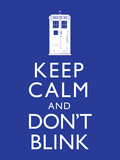 Keep Calm and Don't Blink Television Poster Prints