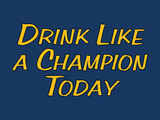 Drink Like A Champion Today Julisteet