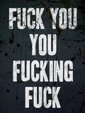 F*ck You You F*cking F*ck Poster Billeder
