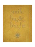 Smile Big and Bright Giclée-Premiumdruck