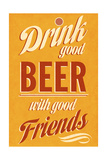 Drink Good Beer Premium Giclée-tryk