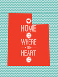 Home Is Where The Heart Is - Utah Plakater