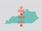 Home Is Where The Heart Is - Kentucky Plakater