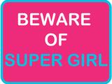 Beware of Super Girl Stampe