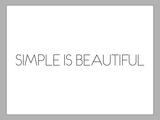 Simple Is Beautiful Kunstdrucke