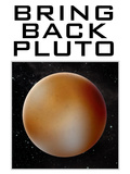 Bring Back Pluto Science Humor Poster Posters