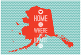 Home Is Where The Heart Is - Alaska Plakater