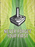 You Never Forget Your First Video Game Poster Print Pósters