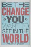 Wees zelf de verandering, poster met de Engelse tekst: Be The Change Kunst op gespannen canvas