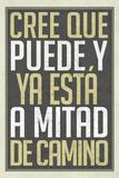 Cree Que Puede Y Ya Esta A Mitad de Camino Kunstdrucke