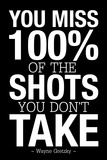 You Miss 100% of the Shots You Don't Take (Black) Stretched Canvas Print